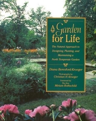 A Garden for Life: The Natural Approach to Designing, Planting, and Maintaining a North Temperate Garden als Taschenbuch