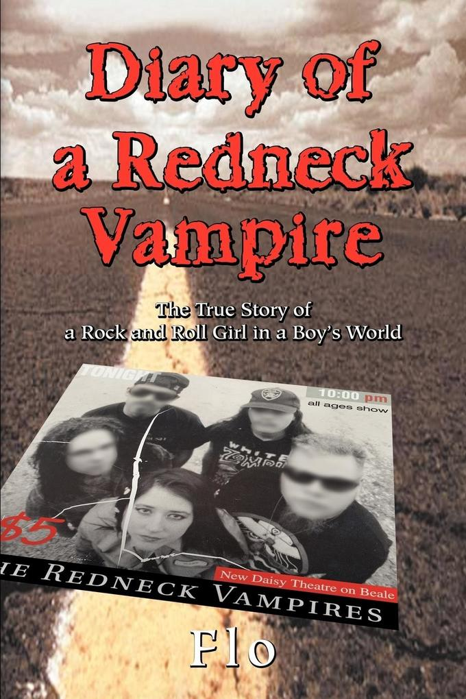 Diary of a Redneck Vampire: The True Story of a Rock and Roll Girl in a Boy's World als Taschenbuch