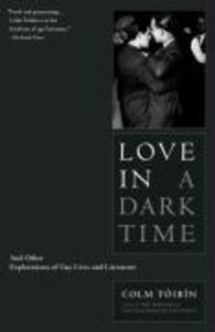 Love in a Dark Time: And Other Explorations of Gay Lives and Literature als Taschenbuch