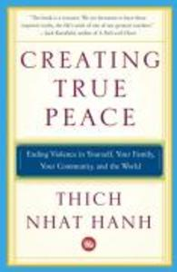 Creating True Peace: Ending Violence in Yourself, Your Family, Your Community, and the World als Taschenbuch