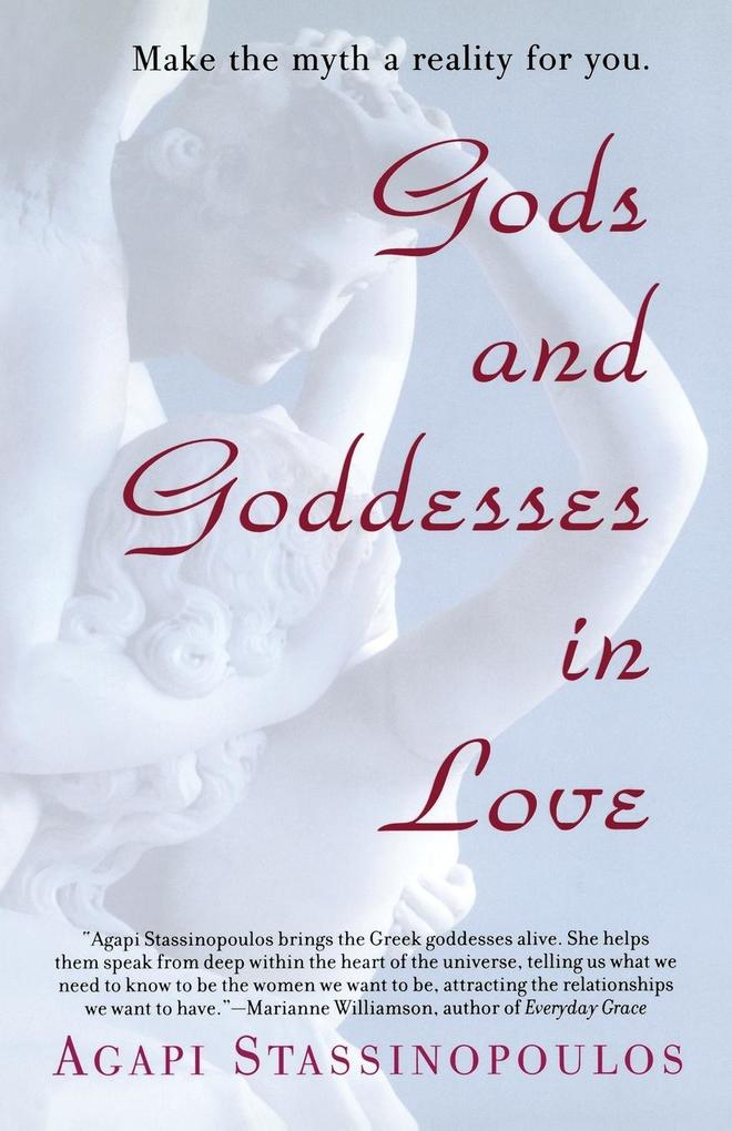 Gods and Goddesses in Love: Making the Myth a Reality for You als Taschenbuch