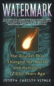 Watermark: The Disaster That Changed the World and Humanity 12,000 Years Ago als Taschenbuch