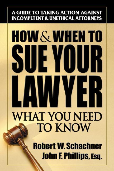 How & When to Sue Your Lawyer: What You Need to Know als Taschenbuch