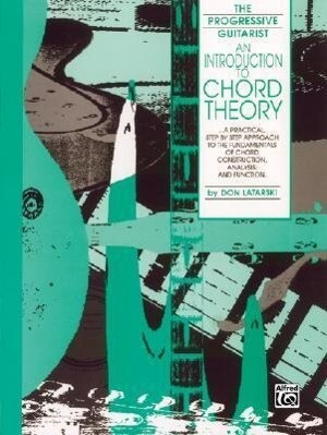 An Introduction to Chord Theory: A Practical, Step by Step Approach to the Fundamentals of Chord Construction, Analysis, and Function als Taschenbuch