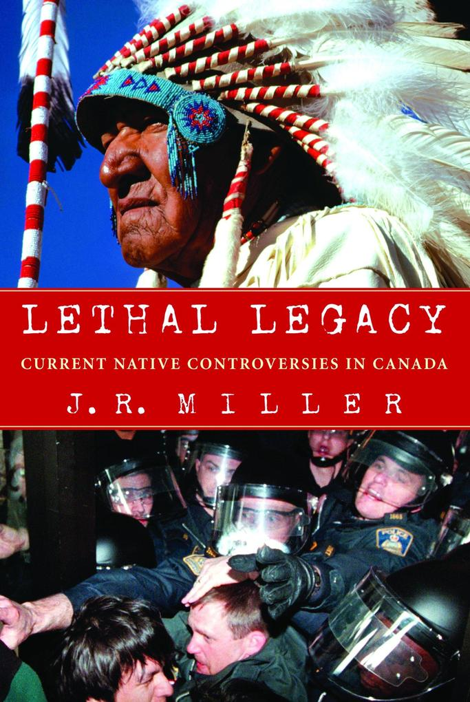 Lethal Legacy: Current Native Controversies in Canada als Taschenbuch
