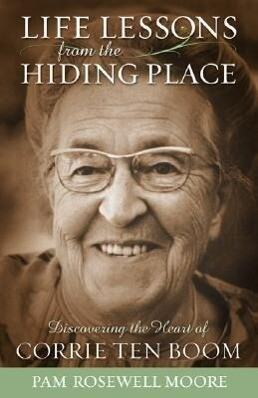 Life Lessons from the Hiding Place: Discovering the Heart of Corrie Ten Boom als Taschenbuch