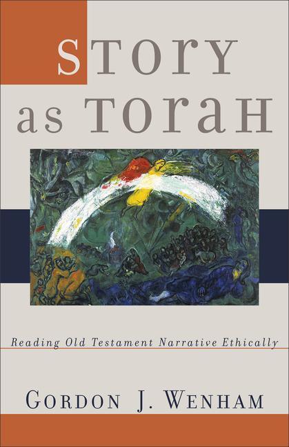 Story as Torah: Reading Old Testament Narrative Ethically als Taschenbuch