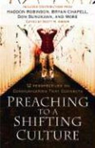 Preaching to a Shifting Culture: 12 Perspectives on Communicating That Connects als Taschenbuch