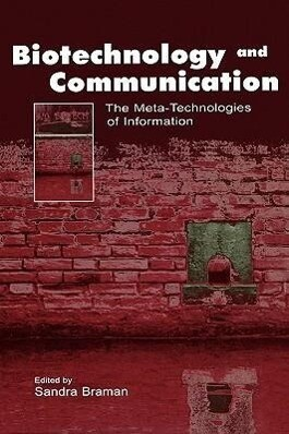 Biotechnology and Communication: The Meta-Technologies of Information als Buch