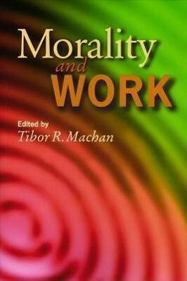 Morality and Work: Philosophic Reflections on a Free Society als Taschenbuch