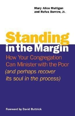 Standing in the Margin: How Your Congregation Can Minister with the Poor (and Perhaps Recover Its Soul in the Process) als Taschenbuch