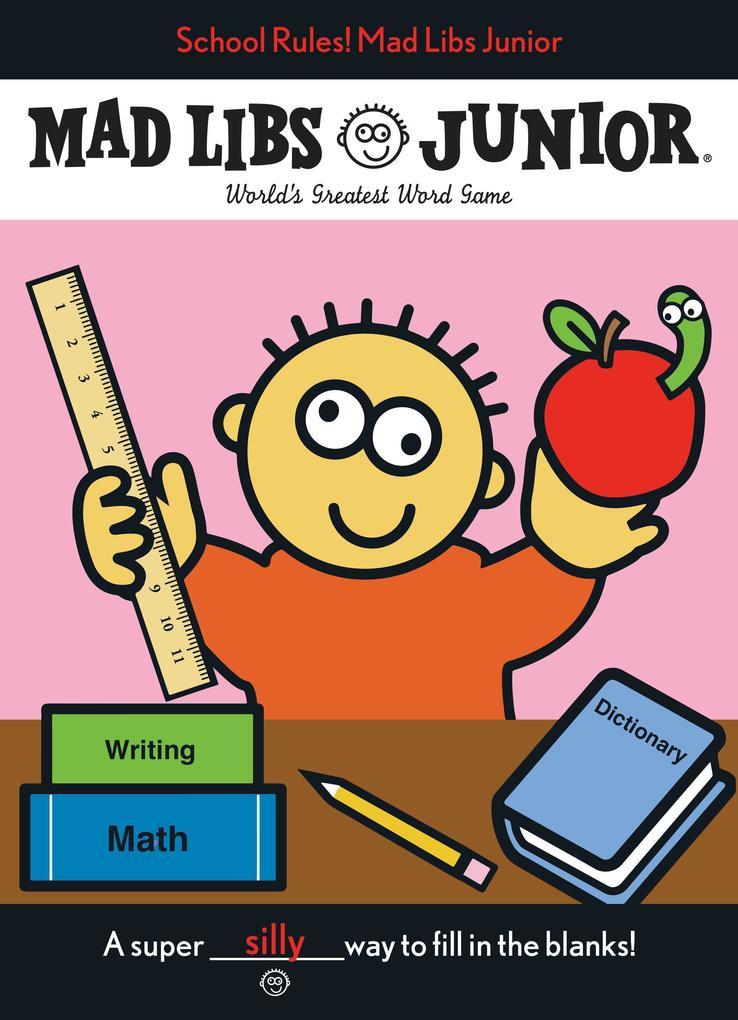 School Rules! Mad Libs Junior als Taschenbuch