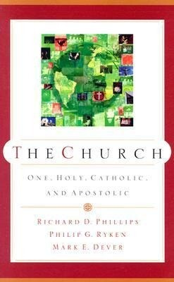 The Church: One, Holy, Catholic, and Apostolic als Taschenbuch