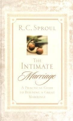 The Intimate Marriage: A Practical Guide to Building a Great Marriage als Buch