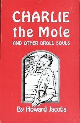 Charlie the Mole and Other Droll Souls als Buch
