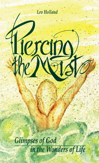 Piercing the Mist: Glimpses of God in the Wonders of Life als Taschenbuch