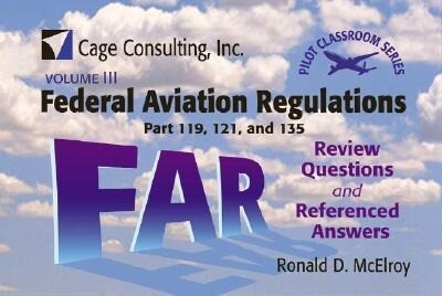 Federal Aviation Regulations Parts 119, 121, and 135: Review Questions and Referenced Answers [With Metal Ring for Holding Cards] als Spielwaren
