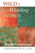Wild and Whirling Words: A Poetic Conversation als Taschenbuch