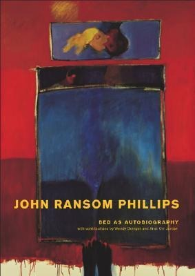 Bed as Autobiography: A Visual Exploration of John Ransom Phillips als Buch
