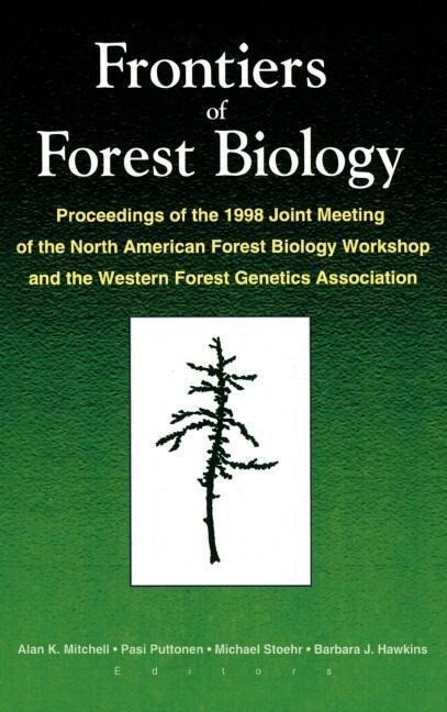 Frontiers of Forest Biology: Proceedings of the 1998 Joint Meeting of the North American Forest Biology Workshop and the Western als Buch
