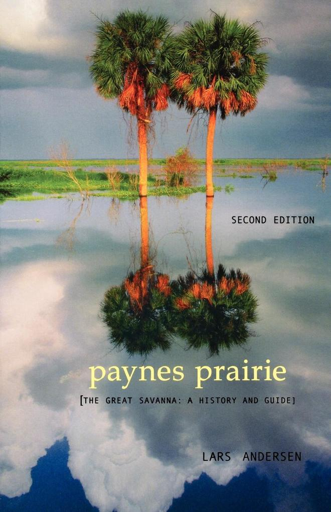Paynes Prairie: The Great Savanna: A History and Guide als Taschenbuch