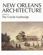 New Orleans Architecture: The Creole Faubourgs