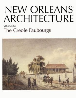 New Orleans Architecture: The Creole Faubourgs als Taschenbuch