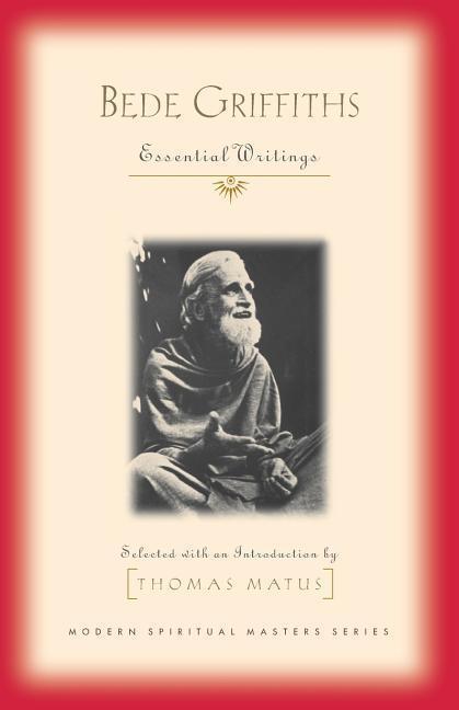 Bede Griffiths: Essential Writings als Taschenbuch