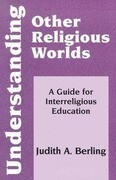 Understanding Other Religious Worlds: A Guide for Interreligious Education