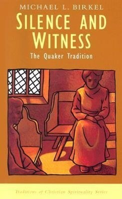 Silence and Witness: The Quaker Tradition als Taschenbuch