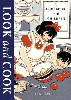 Look and Cook: A Cookbook for Children als Buch
