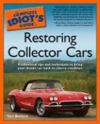 The Complete Idiot's Guide to Restoring Collector Cars als Taschenbuch