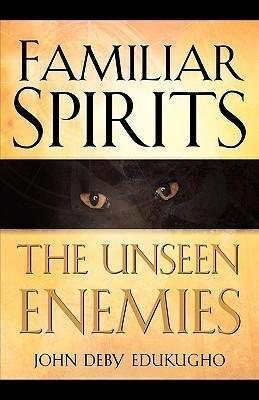 Familiar Spirits the Unseen Enemies als Taschenbuch