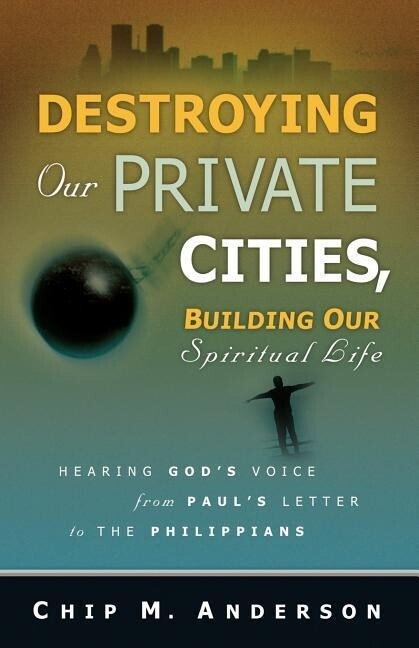 Destroying Our Private Cities, Building Our Spiritual Life als Taschenbuch