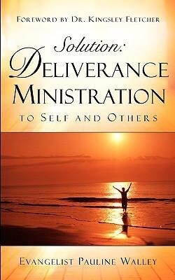 Solution: Deliverance Ministration to Self and Others als Taschenbuch