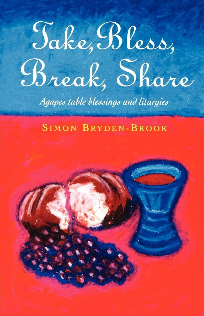 Take, Bless, Break, Share als Taschenbuch