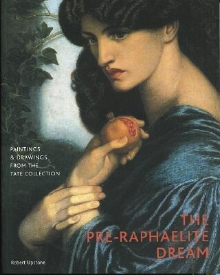 The Pre-Raphaelite Dream: Paintings & Drawings from the Tate Collection als Buch