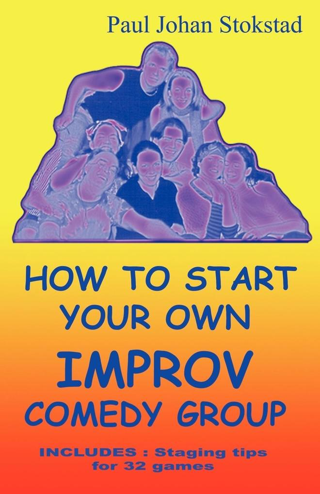 How to Start Your Own Improv Comedy Group als Taschenbuch
