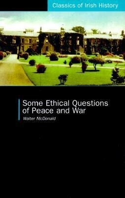Some Ethical Questions of Peace and War: With Special Reference to Ireland als Taschenbuch