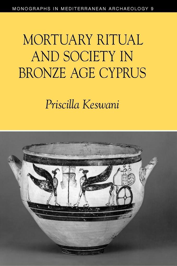 Mortuary Ritual and Society in Bronze Age Cyprus als Buch