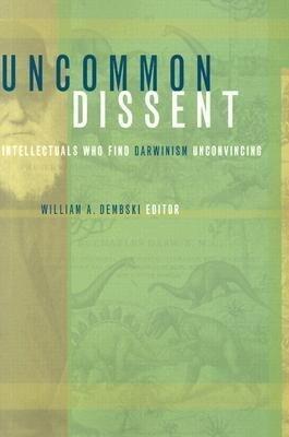 Uncommon Dissent: Intellectuals Who Find Darwinism Unconvincing als Taschenbuch