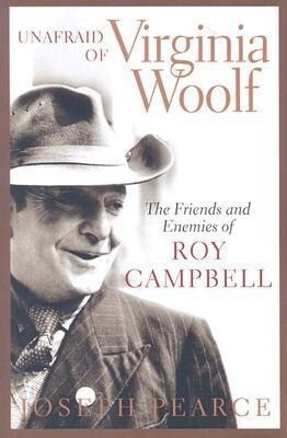 Unafraid of Virginia Woolf: The Friends and Enemies of Roy Campbell als Taschenbuch