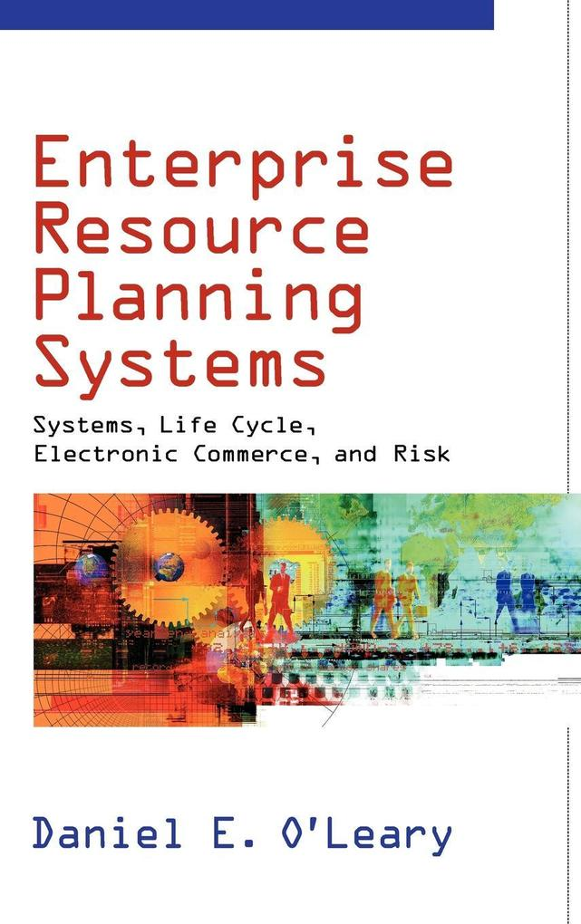 Enterprise Resource Planning Systems: Systems, Life Cycle, Electronic Commerce, and Risk als Buch
