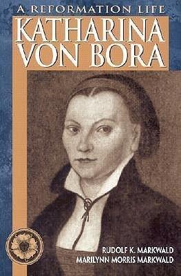 Katharina Von Bora: A Reformation Life als Taschenbuch