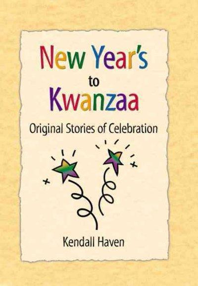 New Year's to Kwanzaa: Original Stories of Celebration als Taschenbuch