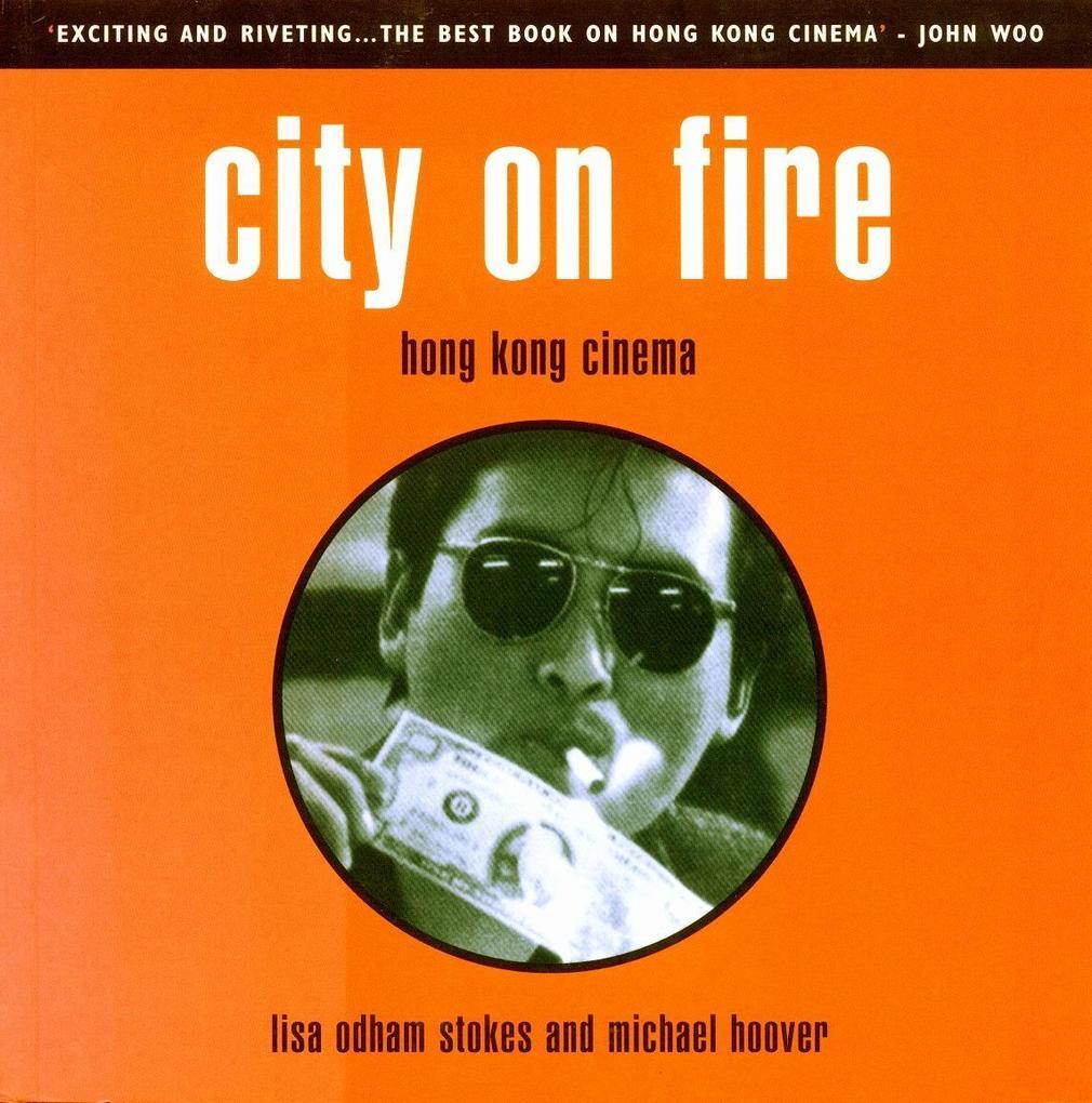City on Fire: Hong Kong Cinema als Taschenbuch
