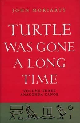 Turtle Was Gone a Long Time: Anaconda Canoe als Buch