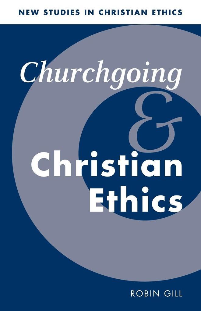Churchgoing and Christian Ethics als Buch (kartoniert)