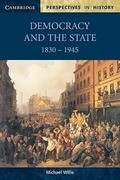 Democracy and the State: 1830 1945