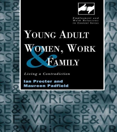 Young Adult Women, Work and Family: Living a Contradiction als Buch